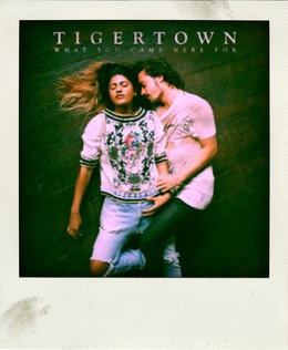 Tigertown 'What you Came Here For' Single Launch